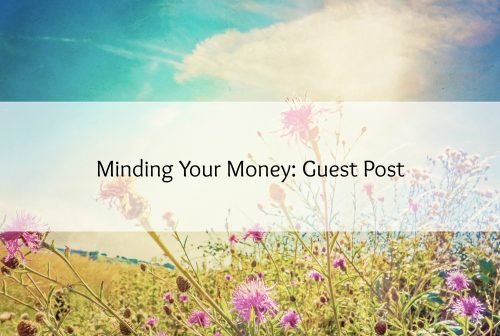 Minding Your Money - Guest Post