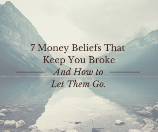 This image has an empty alt attribute; its file name is 7-Money-Beliefs-that-Keep-You-Broke-and-How-to-Let-Them-Go-e1594390193246.png